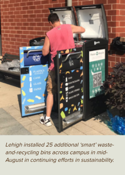 Bigbelly at Lehigh: Lehigh installed 25 additional 'smart' waste-and-recycling bins across campus in mid-August in continuing efforts in sustainability.