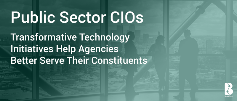 Public Sector CIOs - Transformative technology initiatives help agencies better serve their constituents